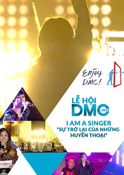 DMC 2016: Tôi là ca sỹ - Sự trở lại của những huyền thoại